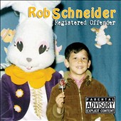 Rob Schneider: Registered Offender [PA] [Digipak]