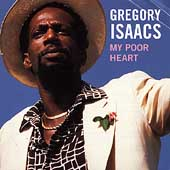 Gregory Isaacs: My Poor Heart