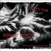 Kermit Lynch: Kitty Fur *