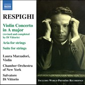 Respighi: Violin Concerto, Suite For Strings, Aria / Marzadori, Di Vittorio