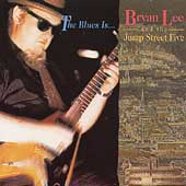 Bryan Lee: The Blues Is...