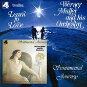 Werner M&#252;ller: Learn to Love/Sentimental Journey