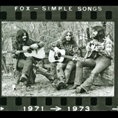 Fox: Simple Songs 1971-1973 [Digipak]