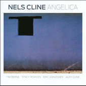 Nels Cline: Angelica