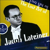 The Lost Art of Jacob Lateiner, piano