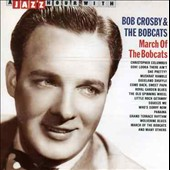 B.J. Crosby/Bob Crosby: March of the Bobcats [Jazz Hour]