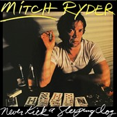 Mitch Ryder: Never Kick a Sleeping Dog