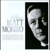 Matt Monro: The Greatest *