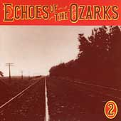 Various Artists: Echoes of the Ozarks, Vol. 2