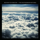 Return to Forever: The Mothership Returns [Digipak]
