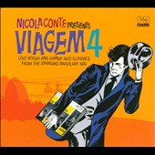 Nicola Conte: Viagem 4: Lost Bossa and Samba Jazz Classics from the Swinging Brazilian '60s [Digipak] *