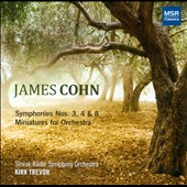 James Cohn: Symphonies Nos. 3, 4 & 8; Miniatures for Orchestra / Kirk Trevor