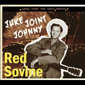 Red Sovine: Gonna Shake This Shack Tonight: Juke Joint Johnny [Digipak]