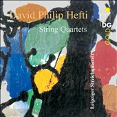 David Philip Hefti: String Quartets / Leipzig String Quartet