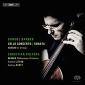 Barber: Cello Concerto; Sonata; Adagio for Strings / Christian Poltéra, cello