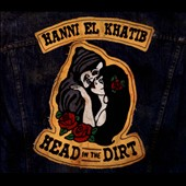 Hanni El Khatib: Head in the Dirt [Digipak]
