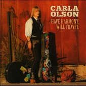 Carla Olson: Have Harmony, Will Travel *