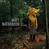 Matt Nathanson: Last of the Great Pretenders [Digipak]
