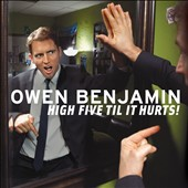 Owen Benjamin: High Five Til It Hurts! [PA] [Digipak]