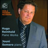 Hugo Reinhold (1854-1935): Piano Works / Jouni Somero, piano