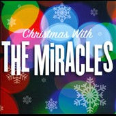 The Miracles/Smokey Robinson & the Miracles: Christmas with the Miracles