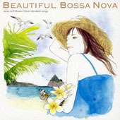 Various Artists: Beautiful Bossa Nova: Relax with Bossa Nova