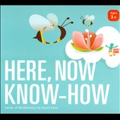 David Kisor: Here, Now Know-How: Songs of Mindfulness [Digipak]