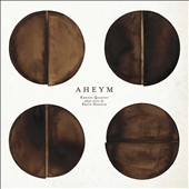 Kronos Quartet/Bryce Dessner (The National): Aheym: Kronos Quartet Plays Music by Bryce Dessner