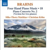 Brahms: Four Hand Piano Music, Vol. 18 - Piano Concerto no 2; Joachim: Henry IV overture, Op. 7 / Silke-Thora Matthies; Christian Kohn, pianos
