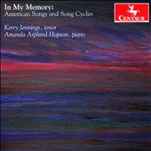In My Memory: American Songs by Larsen, Cipullo, Laitman / Kerry Jennings, tenor; Amanda Asplund Hopson, piano