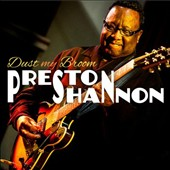 Preston Shannon: Dust My Broom