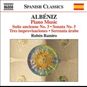 Albéniz: Piano Music, Vol. 4 - Suite ancienne No. 3; Sonata No. 5; Improvisations (3); Serenata arabe / Rubén Ramiro, piano