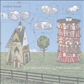 Modest Mouse: Building Nothing Out of Something [Digipak]
