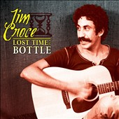 Jim Croce: Lost Time in a Bottle *