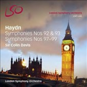 Haydn: Symphonies Nos. 92 & 93; Symphonies Nos. 97 - 99 / Sir Colin Davis, London SO