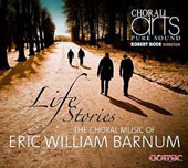 Life Stories: The Choral Music of Eric William Barnum (b.1979) / Choral Arts Ens., Robert Bode