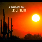 Al Jewer/Andy Mitran: Desert Light [Digipak]