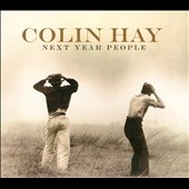Colin Hay: Next Year People [Deluxe] [Digipak] *