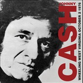 Johnny Cash: Wheeling West Virginia: October 2, 1976