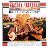 The Stanley Brothers: Hills of Roan County