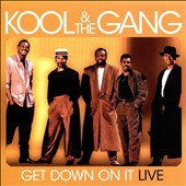 Kool & the Gang: Get Down On It: Live