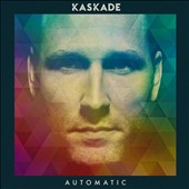 Kaskade: Automatic [Digipak] *
