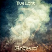 True Light: Moment