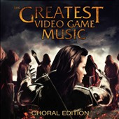 The Greatest Video Game Music III: Choral Edition - orchestrations of the best-known video game themes including Mario Bros, Call of Duty, Zelda, Final Fantasy, Halo, World of Warcraft & Angry Birds