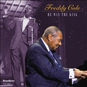 Freddy Cole: He Was the King *
