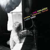 Schumann: Album für die Jugend; Béla Bartók: For Children; Thomas Larcher: Poems / Lars Vogt, piano