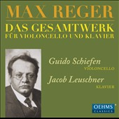 Max Reger: Complete Works for Cello & Piano - Cello Sonatas (4), Romances, Caprices et al.  / Guido Schiefen, cello; Jacob Leuschner, piano