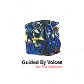 Guided by Voices: Do the Collapse