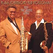 Plas Johnson (Reeds)/Red Holloway: Keep That Groove Going!