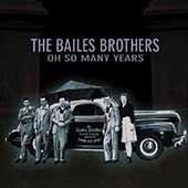 The Bailes Brothers: Oh So Many Years